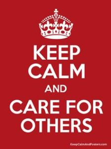 Keep Calm and Care for Others